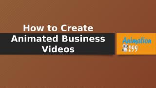 How to Create Animated Business Videos.pptx