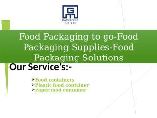 Food Packaging to go-Food Packaging Supplies-Food Packaging Solutions.pptx