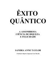 Êxito Quântico - Sandra Anne Taylor.pdf