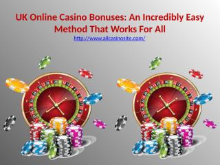 UK Online Casino Bonuses - An Incredibly Easy Method That Works For All.pptx