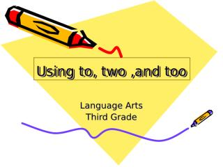 Using to, two ,and too.ppt