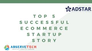 Top 5 Successful eCommerce Startup Story.ppt