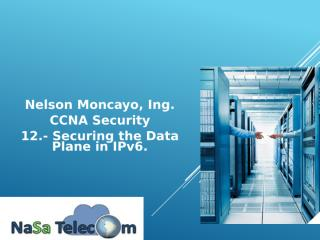 12.- Securing the Data Plane in IPv6 .pptx