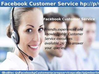 No Fear! When Facebook Customer service 1-877-729-6626  Is Here.ppt