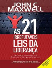 AS 21 Irrefutáveis Leis da Liderança - John C. Maxwell.pdf
